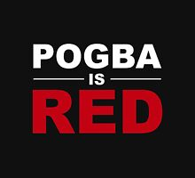 Pogba Is Red Unisex T-Shirt