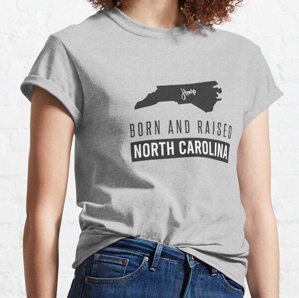 Born And Raised North Carolina Classic T-Shirt