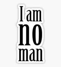 I am no man Sticker