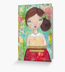 Believe in your dreams Greeting Card