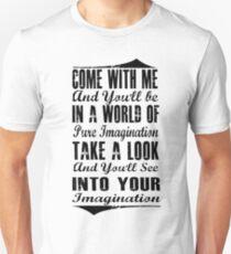 Pure Imagination  (Black version) Unisex T-Shirt