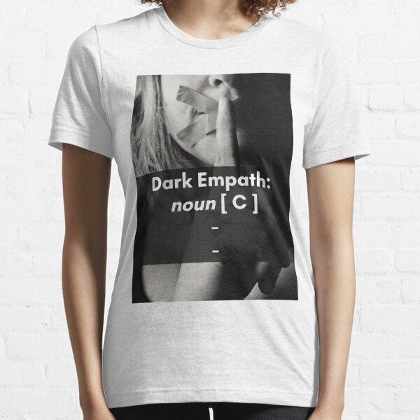 Dark Empath   Dark Empath Personality   Who are Dark Empaths? Essential T-Shirt