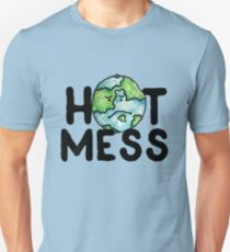 HOT MESS earth is sad T-Shirt