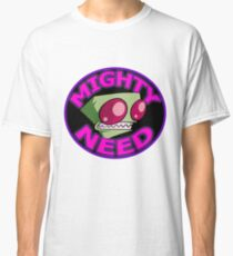 Invader Zim Mighty Need Classic T-Shirt