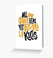 all the other kids wit the pumped up kicks Greeting Card