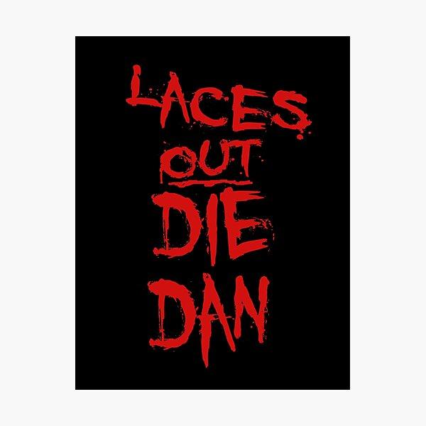 Ace Ventura Quote - Laces Out Die Dan Photographic Print