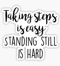 OITNB - Taking steps is easy Sticker