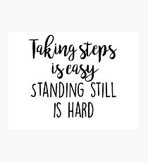OITNB - Taking steps is easy Photographic Print
