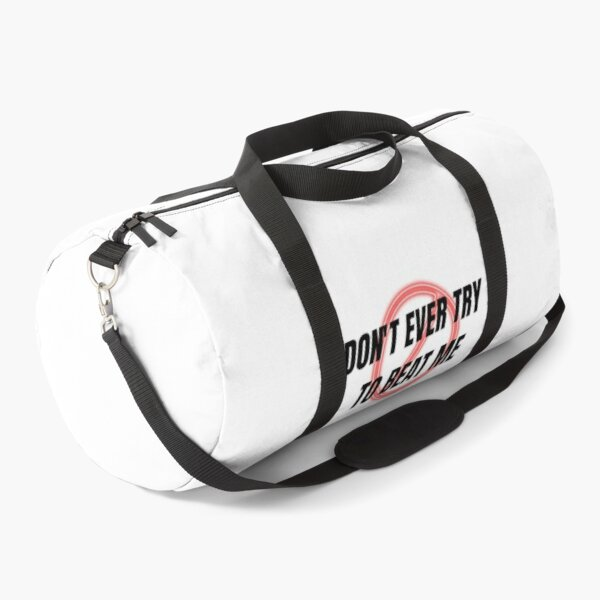 don't ever try to beat me gifts for gym lovers , sports , bag Duffle Bag