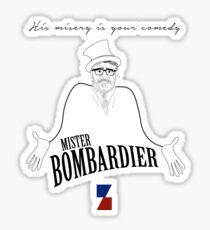 Mister Bombardier - on Zed Sticker