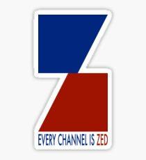 Channel Zed - Every Channel is Zed Sticker