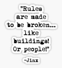 Jinx quote Sticker