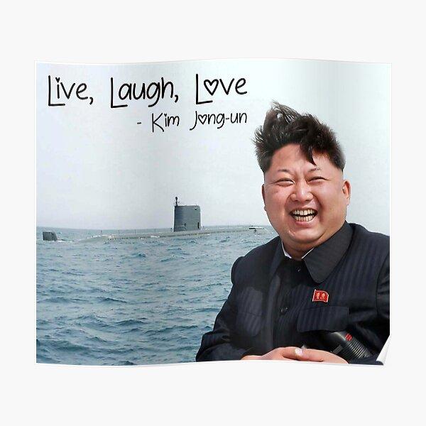 Live Laugh Love Kim Jong Un Poster