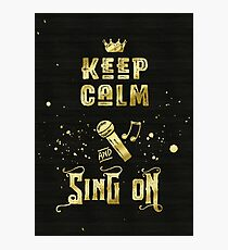 Keep Calm and Sing On Gold Microphone Typography Photographic Print