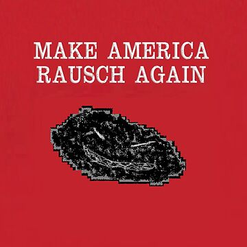 Make America Rausch Again- Red Background by rauschmonstrum