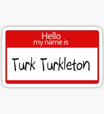 Turk Turkleton - Scrubs Sticker