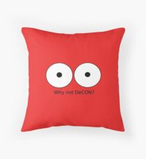 Why not DeCON? Throw Pillow
