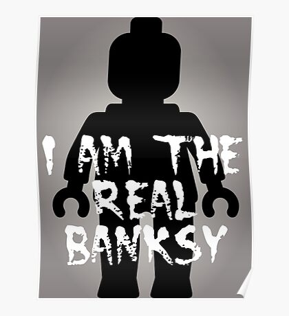 """Black Minifig with """"I am the Real Banksy"""" slogan [Large] by Customize My Minifig Poster"""
