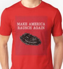 Make America Rausch Again- Red Background Unisex T-Shirt
