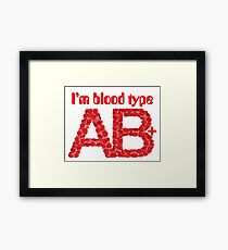 I'm blood type AB positive Framed Print