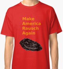 Make America Rausch Again, Red and Gold Classic T-Shirt