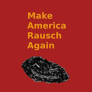 Make America Rausch Again, Red and Gold by rauschmonstrum