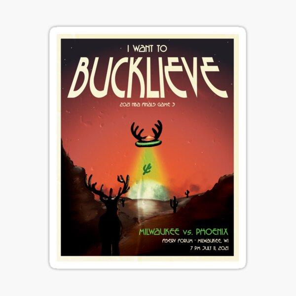 I Want to Bucklieve Sticker