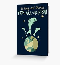 So Long, and Thanks for All the Fish Greeting Card