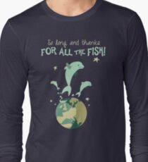 So Long, and Thanks for All the Fish Long Sleeve T-Shirt