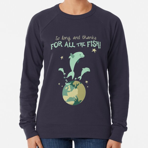 So Long, and Thanks for All the Fish Lightweight Sweatshirt