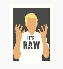 Gordon Ramsay -It's RAW! Art Print