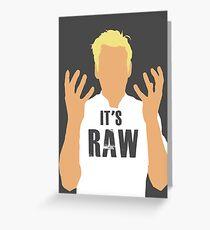Gordon Ramsay -It's RAW! Greeting Card