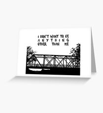 I Don't Want To Be - ONE TREE HILL Greeting Card
