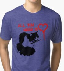 All You Need Is Cat Tri-blend T-Shirt