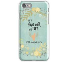 Hymn Quote: Closer Walk with Thee iPhone Case/Skin