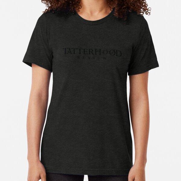 Tatterhood Review T-Shirt Tri-blend T-Shirt