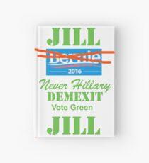 Jill, Never Hillary, DemExit, Vote Green, bernie Hardcover Journal