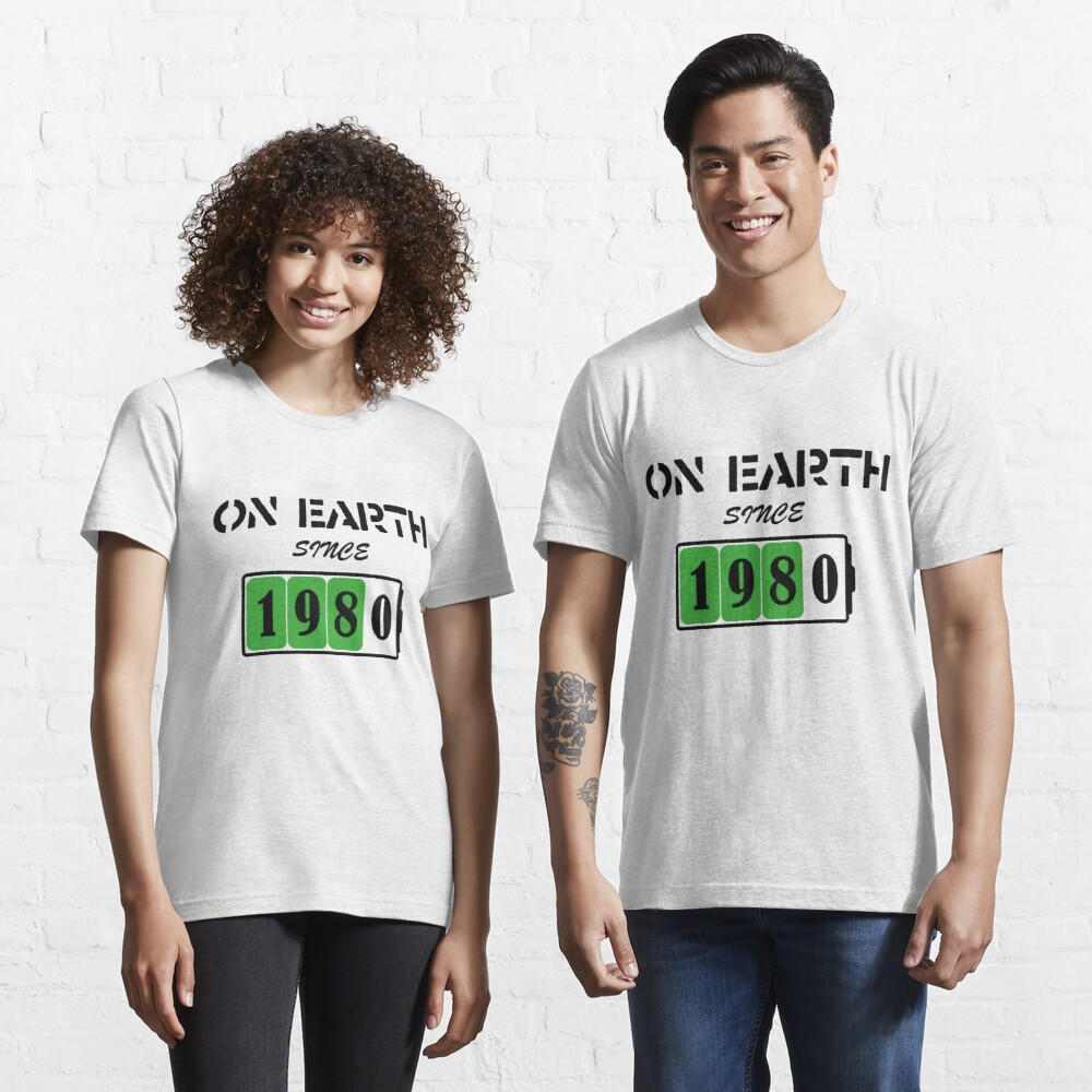 On Earth Since 1980 Essential T-Shirt