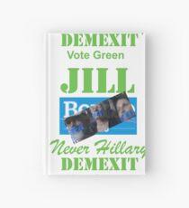 Jill, Never Hillary, Dem Exit, Vote Green Hardcover Journal