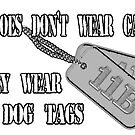 Dog Tags - Heroes Don't Wear Capes... by Buckwhite