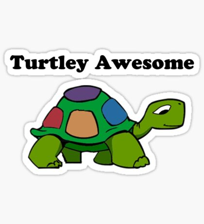 Turtley Awesome With Black Text (Clothing & Sticker ) Sticker