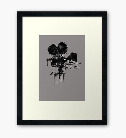 Keep it Reel. Framed Print