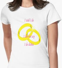 "I Never Said ""I Do Dishes"" Marriage Vow T-Shirt"