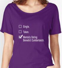 Single. Taken. Mentally Dating Benedict Cumberbatch. Women's Relaxed Fit T-Shirt