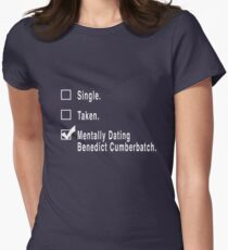 Single. Taken. Mentally Dating Benedict Cumberbatch. Womens Fitted T-Shirt