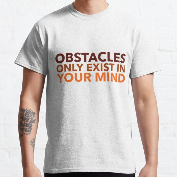 Positivity. Mindset. Sports. Parkour. Obstacles only exist in your mind. Classic T-Shirt