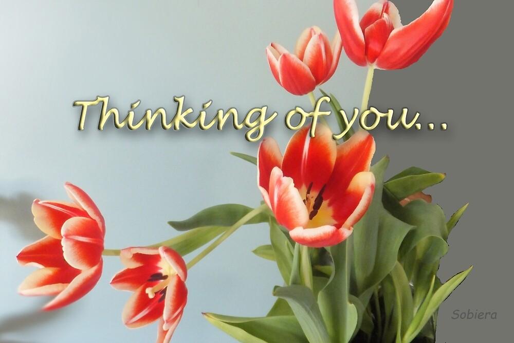 Thinking of You... by Rosemary Sobiera