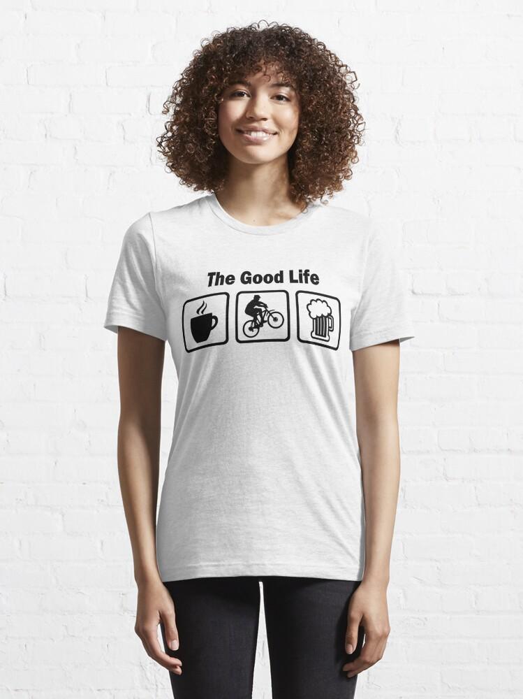 Alternate view of The Good Life Mountain Biking Essential T-Shirt