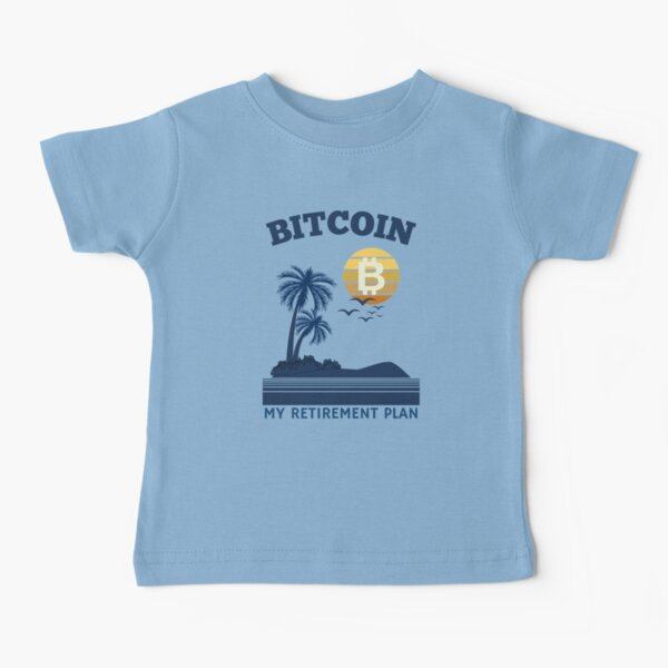 Bitcoin My Retirement Plan -funny Crypto Vintage Baby T-Shirt