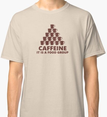 Coffee is a Food Group Classic T-Shirt